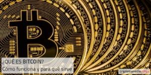 Bitcoin qué es, cómo funciona y para qué sirve