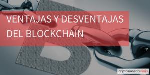 Ventajas y desventajas del Blockchain